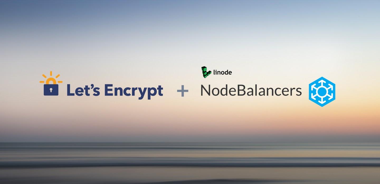 Let's Encrypt HTTPS + Linode NodeBalancer