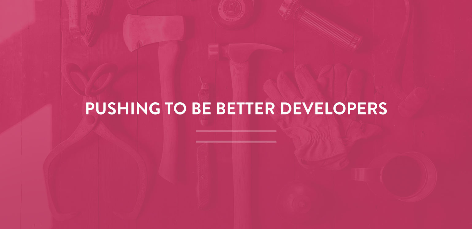 How Our Team Pushes Each Other to be Better Developers