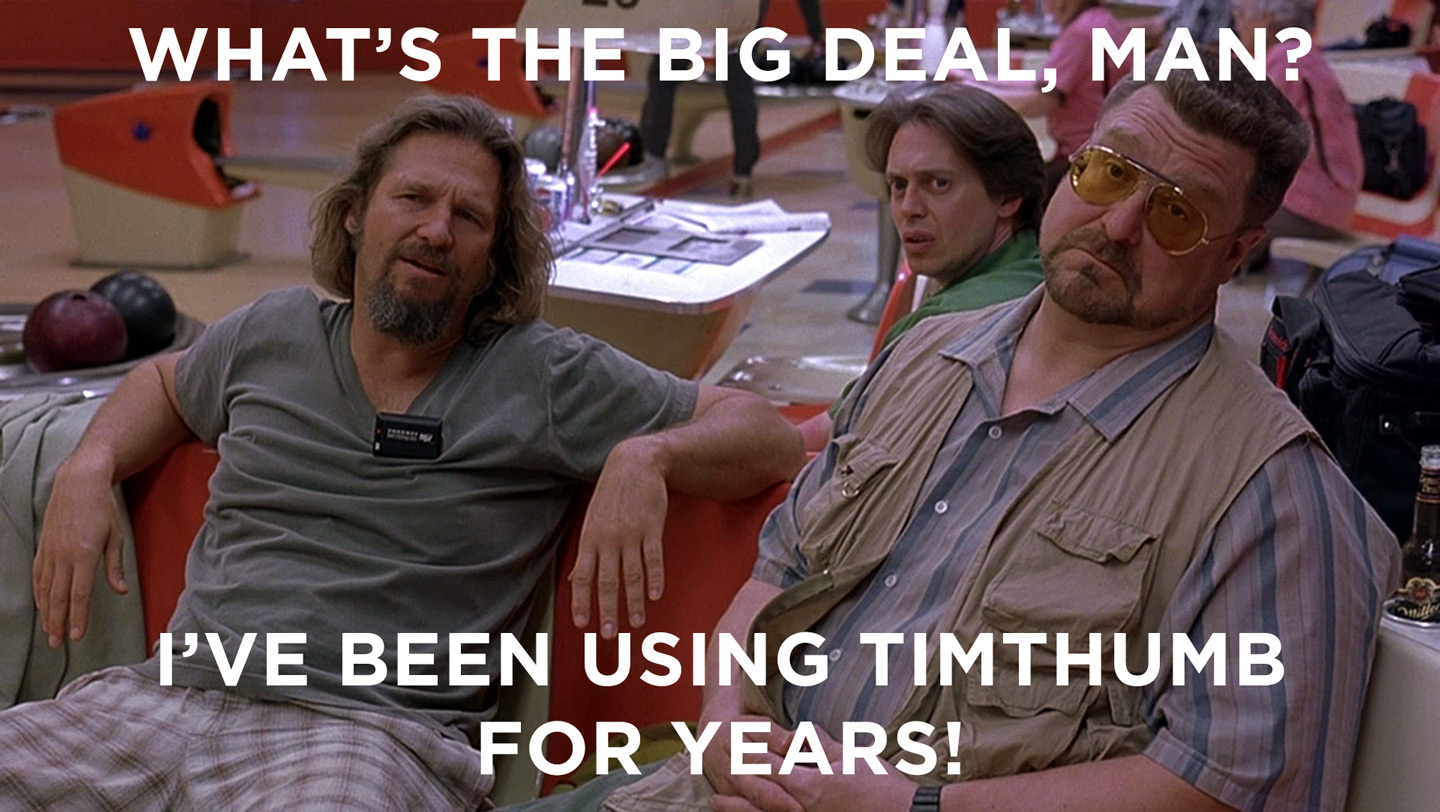 The Dude: What's the big deal, man?
