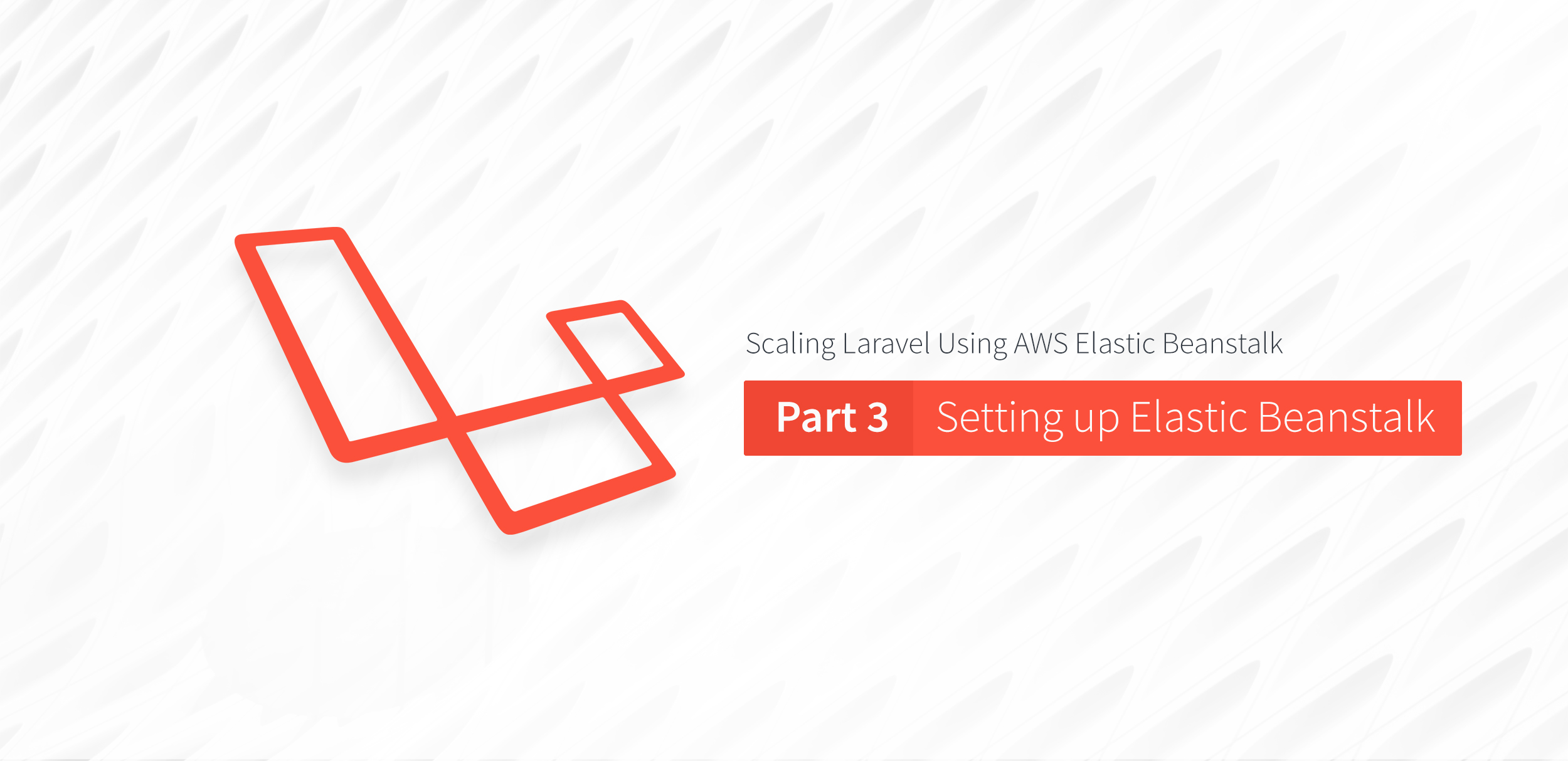 Scaling Laravel Using AWS Elastic Beanstalk Part 3: Setting