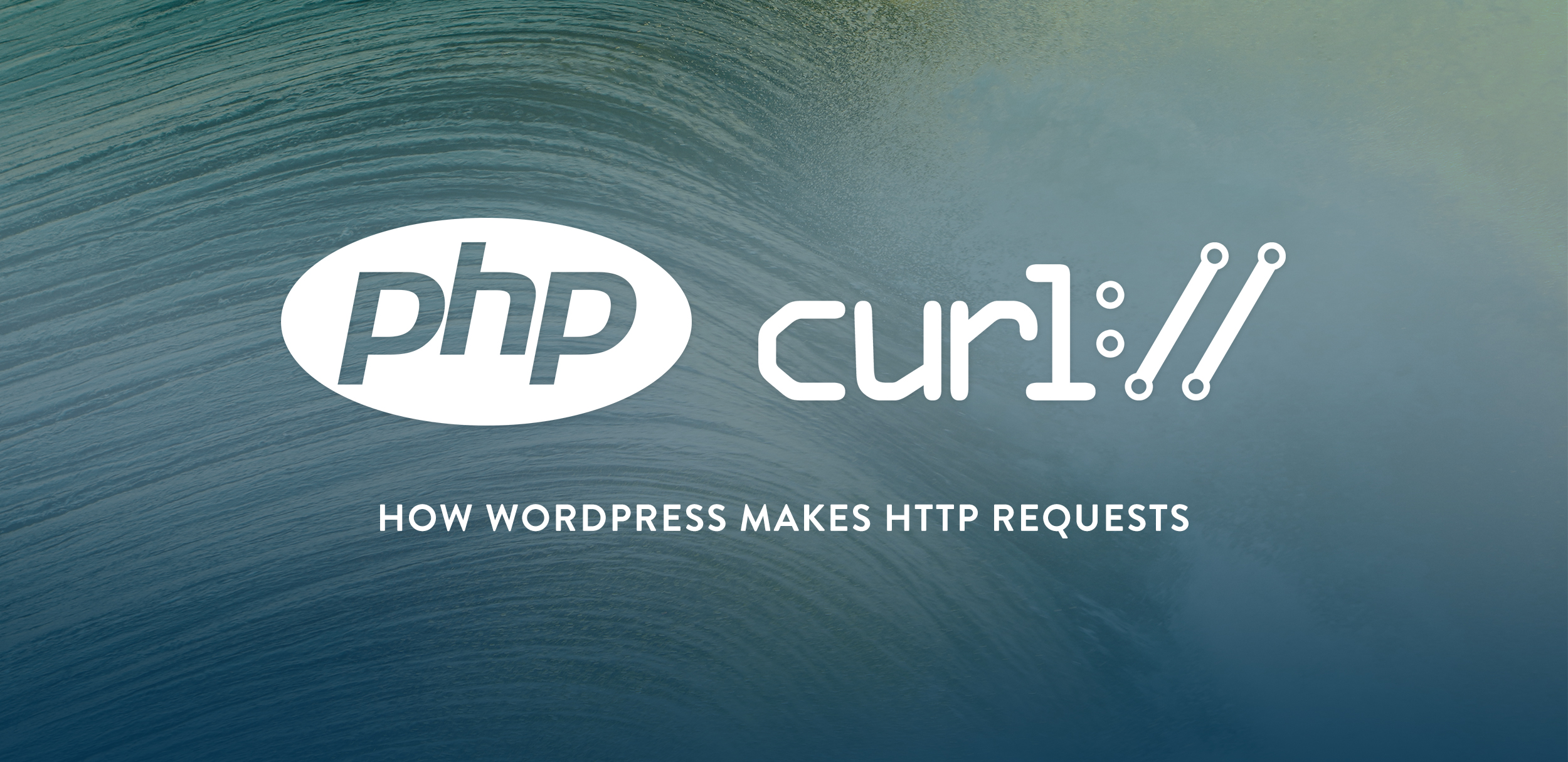 PHP and cURL: How WordPress makes HTTP requests