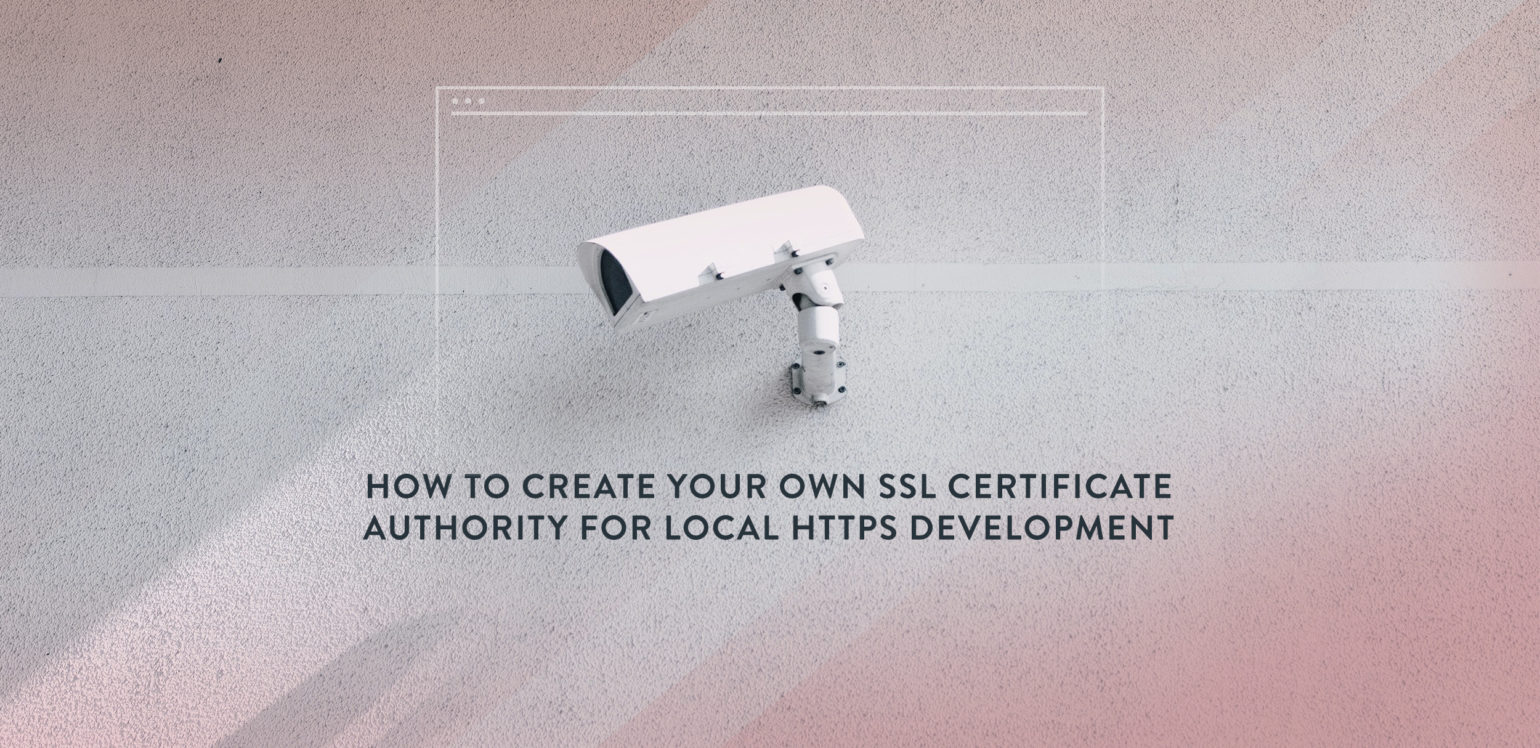 how to create your own ssl certificate authority for local https