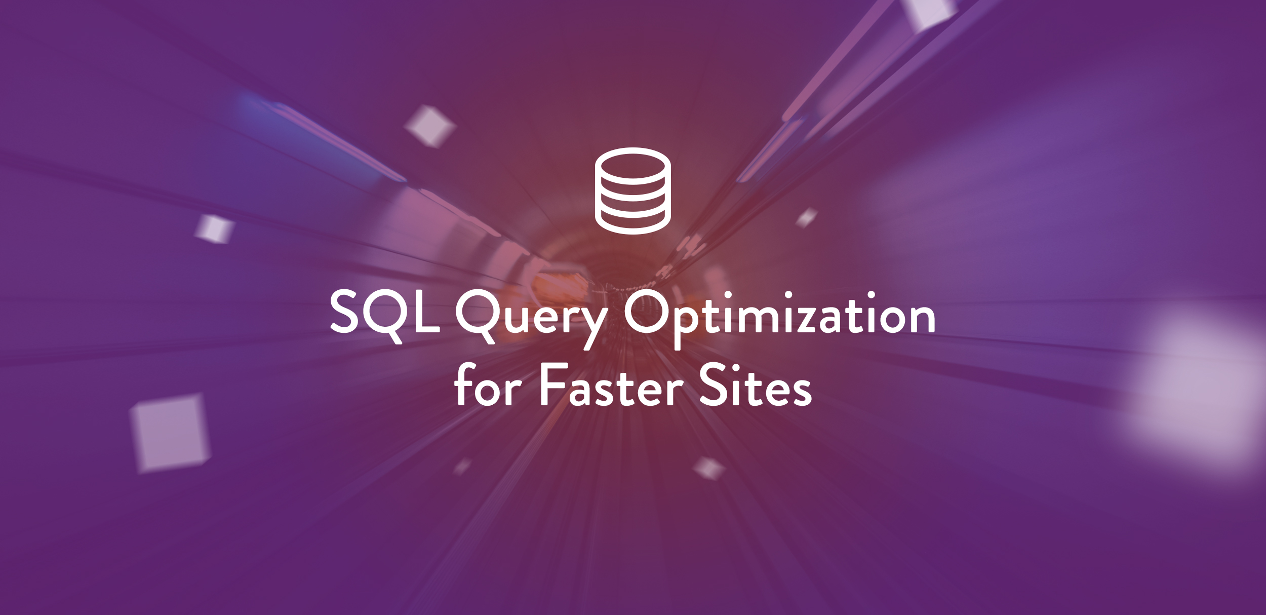 SQL Query Optimization for Faster Sites