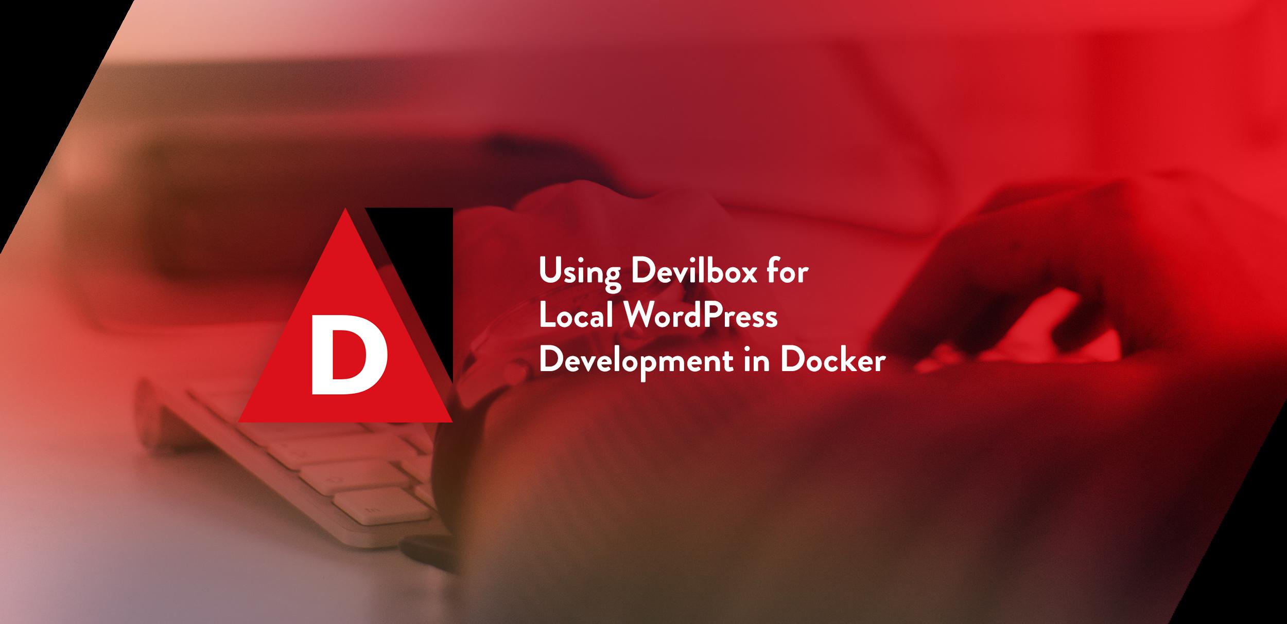 Using Devilbox for Local WordPress Development in Docker