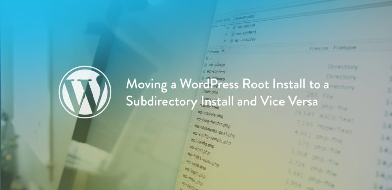 Moving a WordPress Root Install to a Subdirectory Install and Vice Versa