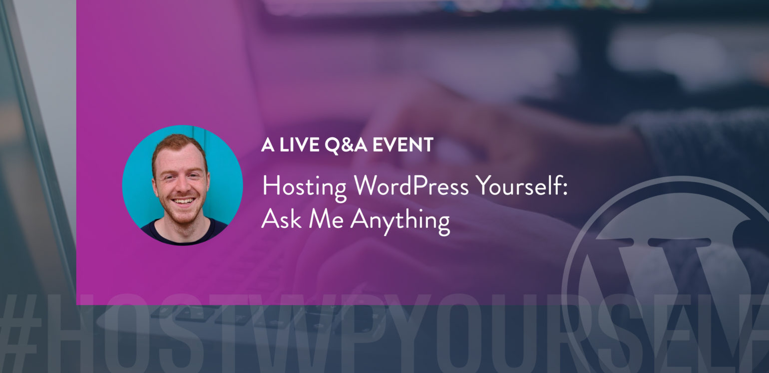 Hosting WordPress Yourself Ask Me Anything Event