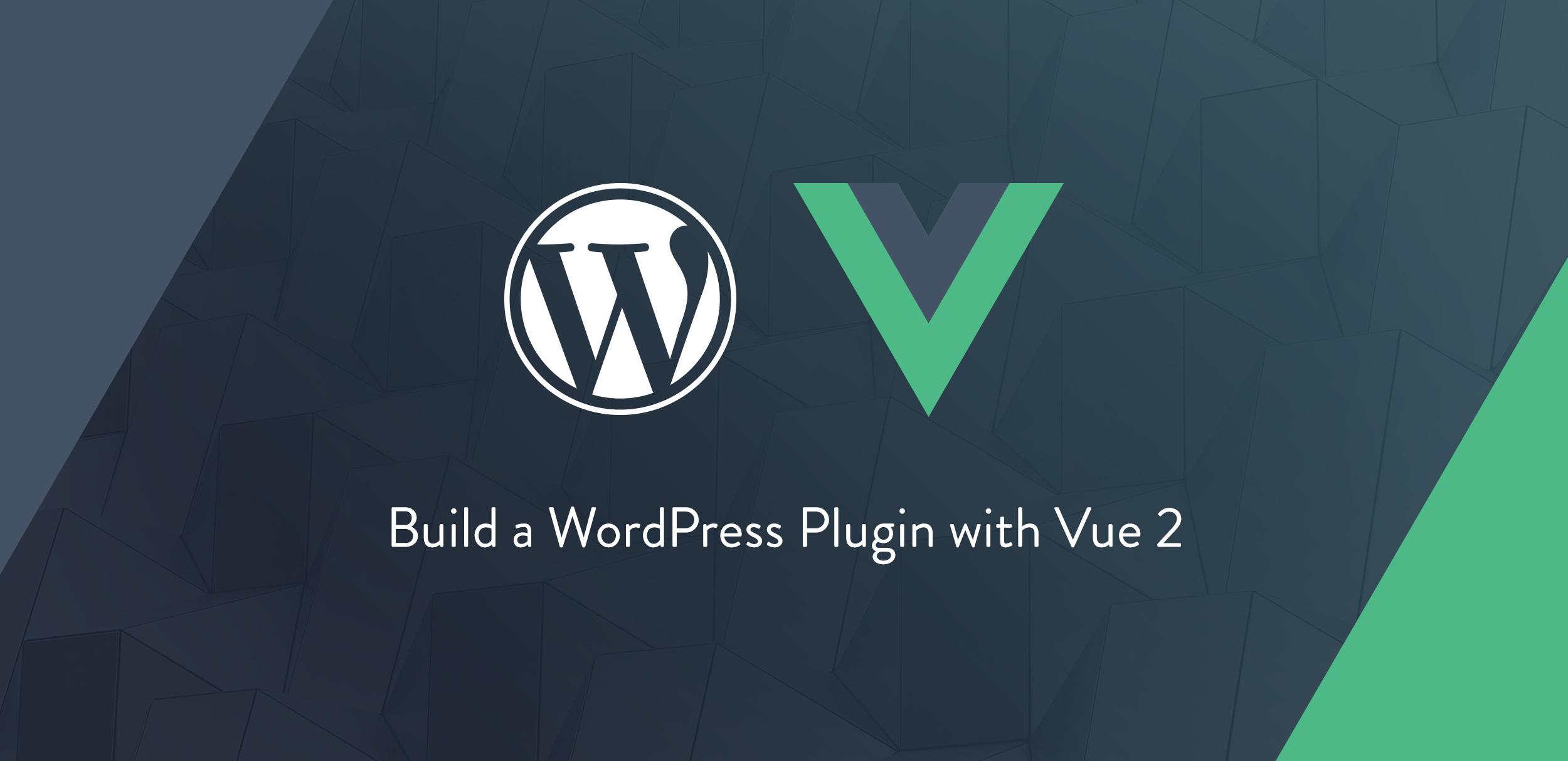 Build a WordPress Plugin with Vue 2