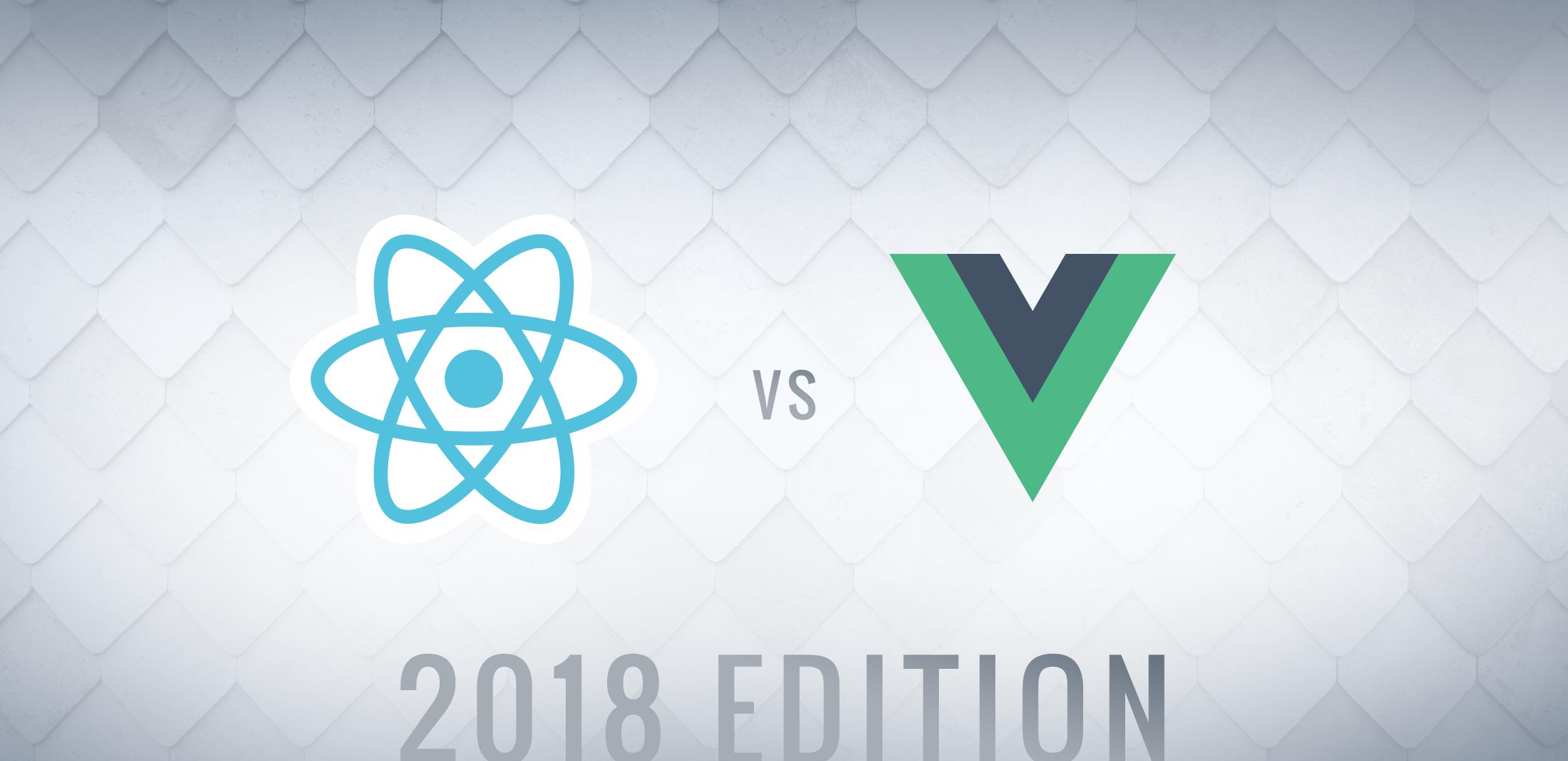 Vue vs React: 2018 Edition
