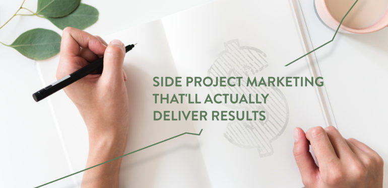 Title Image - Side Project Marketing That'll Actually Deliver Results