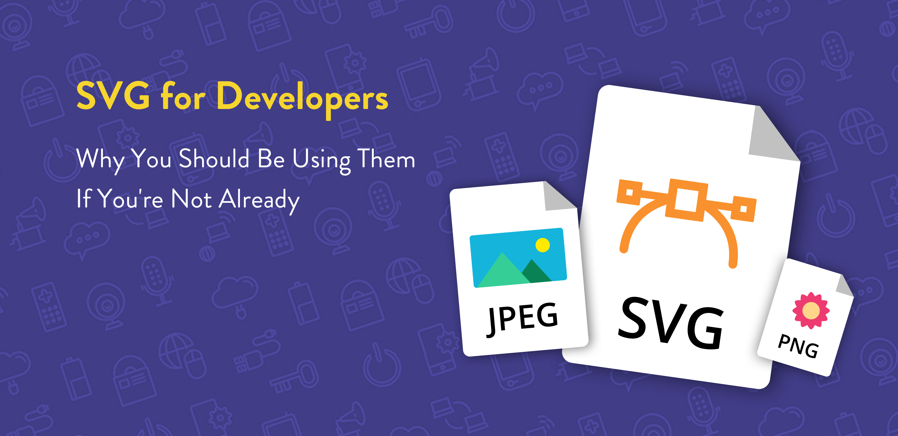 Svg For Developers Why You Should Be Using Them If You Re Not Already