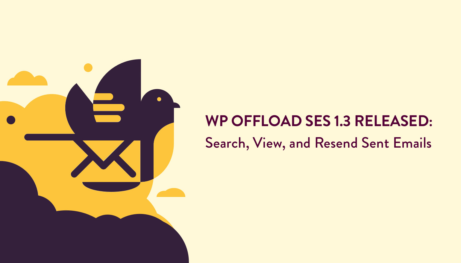 WP Offload SES 1.3 Released: Search, View, and Resend Sent Emails