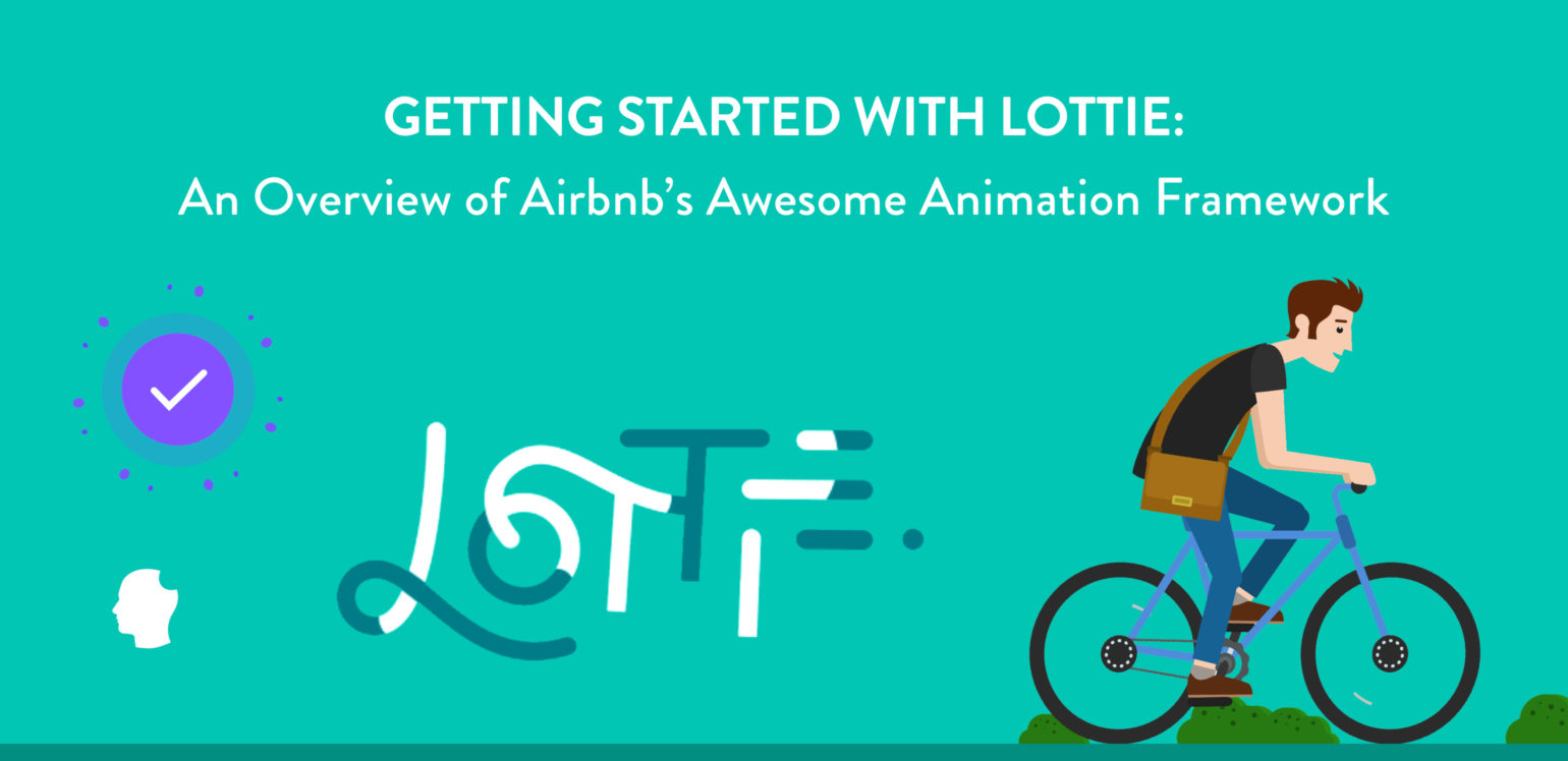 Getting Started with Lottie: An Overview of Airbnb's Awesome