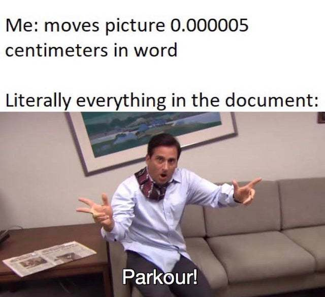 Moving things in MS Word sucks