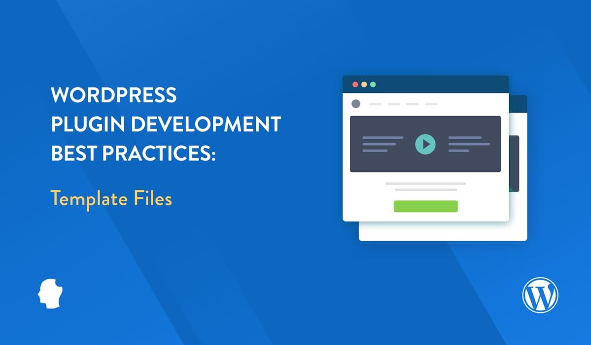 Wordpress Plugin Development Best Practices Template Files