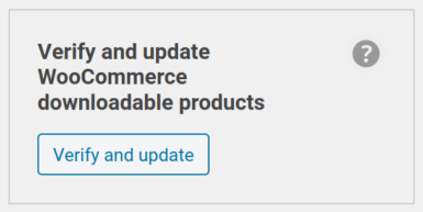 Verify and update WooCommerce downloadable products tool shown in sidebar